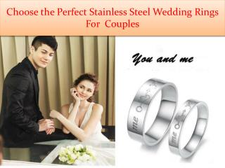 Choose the Perfect Stainless Steel Wedding Rings For  Couple