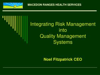 Integrating Risk Management  into  Quality Management Systems    Noel Fitzpatrick CEO