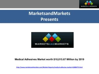 Medical Adhesives Market worth $10,015.67 Million by 2019