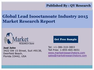 Global Lead Isooctanoate Industry 2015 Market Analysis Surve