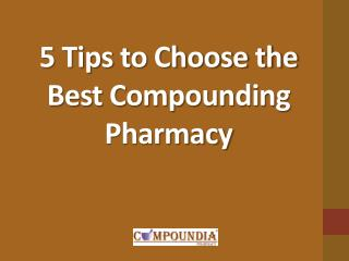 Best Compound Pharmacy Choosing Tips