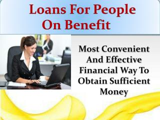 Loans For People On Benefits To Overcome Fiscal Hurdles