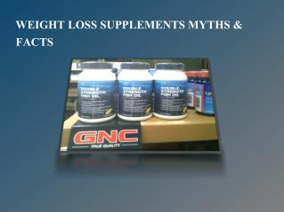 Weight Loss Supplements Myths & Facts