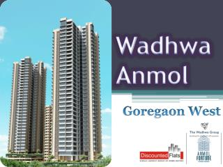 Wadhwa Anmol by Wadhwa Group