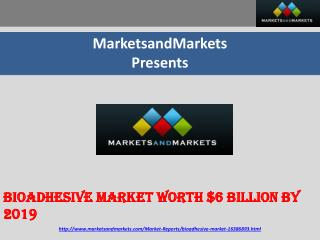 Bioadhesive Market worth $6 Billion by 2019