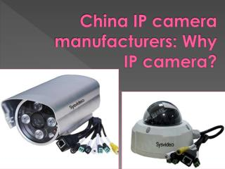China IP camera manufacturers: Why IP camera?