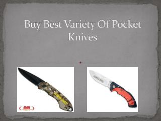 Buy Best Variety Of Pocket Knives