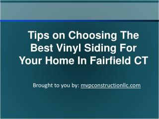 Tips on Choosing The Best Vinyl Siding For Fairfield CT