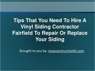Tips That You Need To Hire A Vinyl Siding Contractor Fairfie