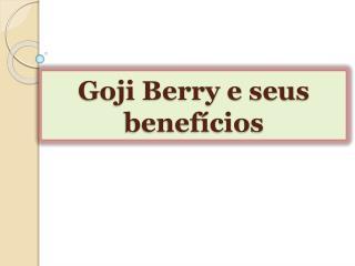 Goji Berry e seus benef�cios