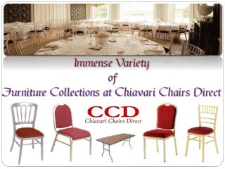 Immense Variety of Furniture Collections at Chiavari Chairs