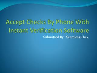 Accept Checks By Phone With Instant Verification Software