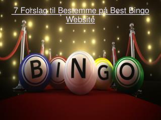 7 Forslag til Bestemme på Best Bingo Website