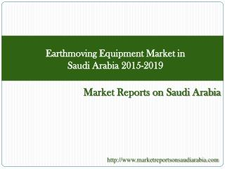 Earthmoving Equipment Market in Saudi Arabia 2015-2019