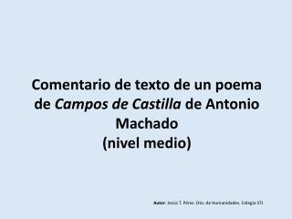 Comentario de texto de un poema de Campos de Castilla de Antonio Machado  nivel medio