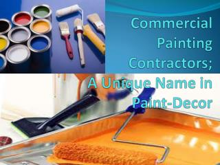 Commercial Painting Contractors; A Unique Name in Paint-Deco