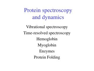 Protein spectroscopy  and dynamics