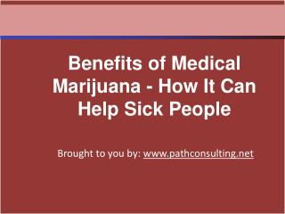 Benefits of Medical Marijuana - How It Can Help Sick People