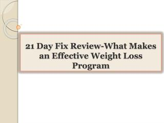 21 Day Fix Review-What Makes an Effective Weight Loss Progra