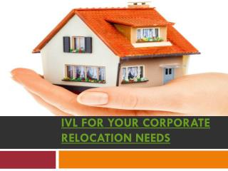 IVL for your Corporate Relocation Needs