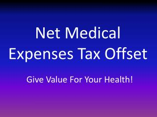 Net Medical Expenses Tax Offset: Give Value For Your Health!