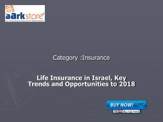 Life Insurance in Israel, Key Trends and Opportunities to 20
