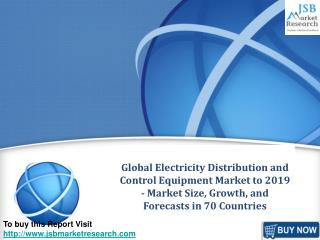 JSB Market Research: Global Electricity Distribution and Con