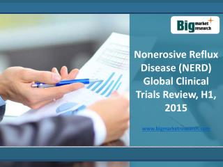 Nonerosive Reflux Disease (NERD) Clinical Trials,H1, 2015