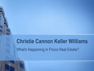 Christie Cannon : Frisco Real Estate