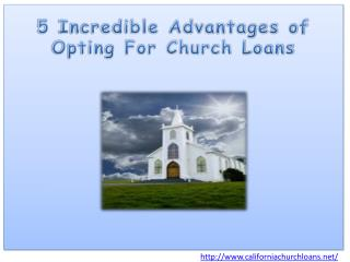 5 Incredible Advantages of Opting For Church Loans