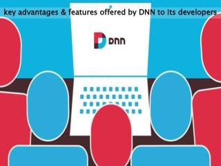 key advantages & features offered by DNN to its developers