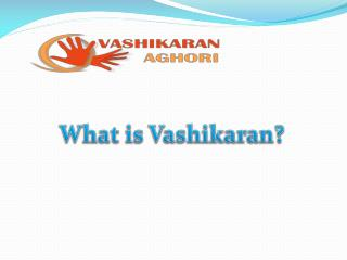 What is Vashikaran