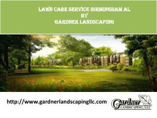Lawn Care Service in Birmingham AL - Gardner Landscaping LLC
