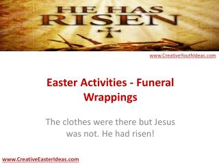 Easter Activities - Funeral Wrappings