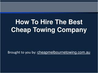 How To Hire The Best Cheap Towing Company
