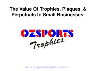 The value of trophies, plaques, & perpetuals to small busine
