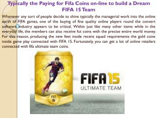 Typically the Paying for Fifa Coins on-line to build a Dream