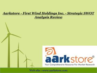Aarkstore - First Wind Holdings Inc. - Strategic SWOT Analys