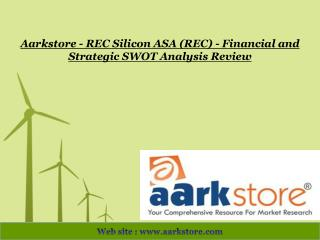Aarkstore - REC Silicon ASA (REC) - Financial and Strategic