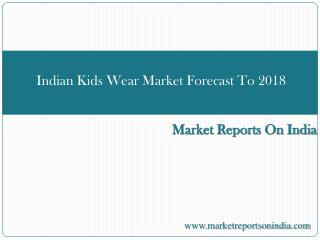Indian Kids Wear Market Forecast To 2018