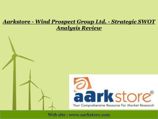 Aarkstore - Wind Prospect Group Ltd. - Strategic SWOT Analys