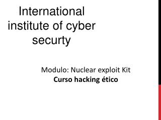 Modulo: Nuclear exploit Kit Curso hacking etico