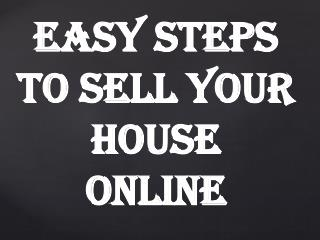 Easy Steps To Sell Your House Online