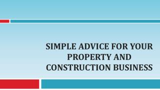 Simple Advice For Your Property and Construction Business