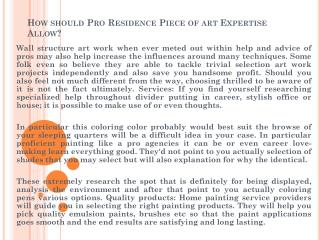 How should Pro Residence Piece of art Expertise