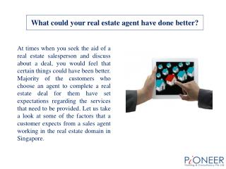 What could your real estate agent have done better?