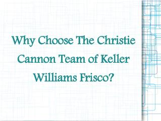 Christie Cannon Keller Williams Trusted Team For Real estate