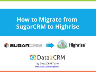 Smooth and Direct SugarCRM to Highrise Migration