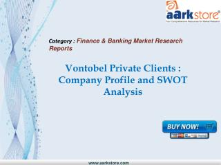Aarkstore.com - Vontobel Private Clients : Company Profile