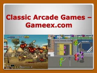 Classic Arcade Games – Gameex.com